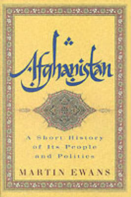 Afghanistan: A Short History of Its People and Politics (Paperback)
