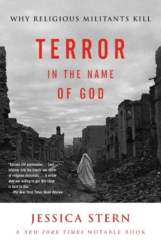 Terror in the Name of God: Why Religious Militants Kill (Paperback)