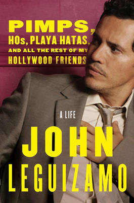 Pimps, Hos, Playa Hatas, And All The Rest Of My Hollywood Friends: A Life (Hardback)