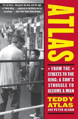 Atlas: From the Streets to the Ring: A Son's Struggle to Become a Man (Paperback)