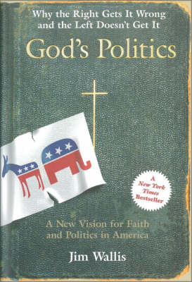 God's Politics: Why The Right Gets It Wrong, And The Left Doesn't Get It (Hardback)