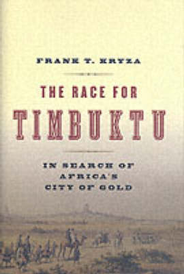 The Race For Timbuktu: In Search Of Africa's City Of Gold (Hardback)