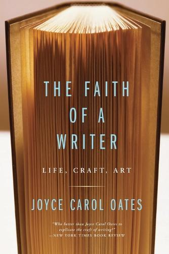 The Faith Of A Writer: Life, Craft, Art (Paperback)