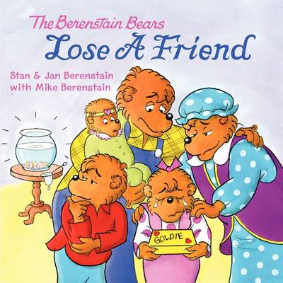 The Berenstain Bears Lose a Friend - Berenstain Bears (Paperback)
