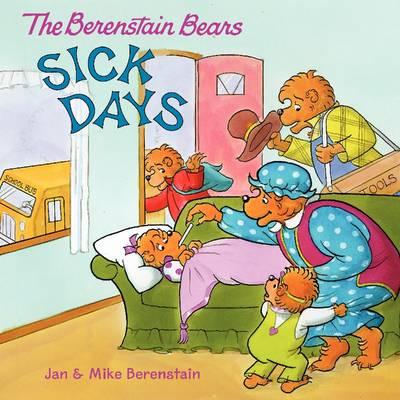 The Berenstain Bears: Sick Days - Berenstain Bears (Paperback)