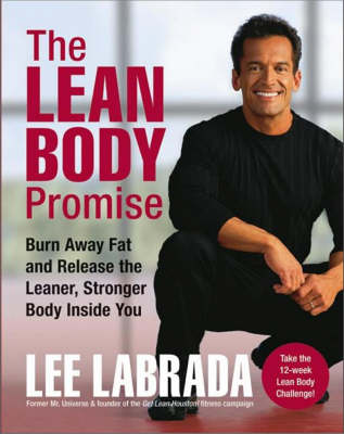 The Lean Body Promise: Burn Away Fat and Release the Leaner, Stronger Body Inside You (Hardback)