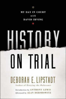 History on Trial: My Day in Court with David Irving (Hardback)