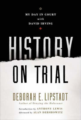 History on Trial: My Day in Court with a Holocaust Denier (Paperback)