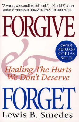 Forgive and Forget: Healing the Hurts We Don't Deserve (Paperback)