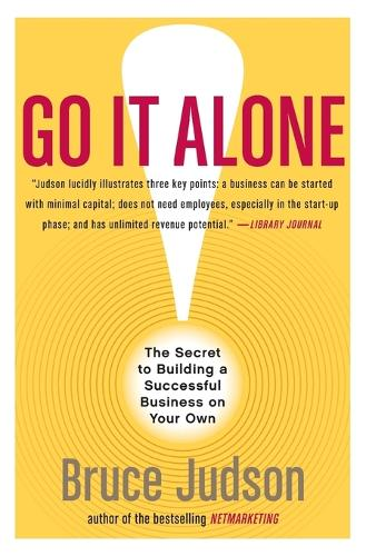 Go It Along!: The Secret To Building A Successful Business On Your Own (Paperback)