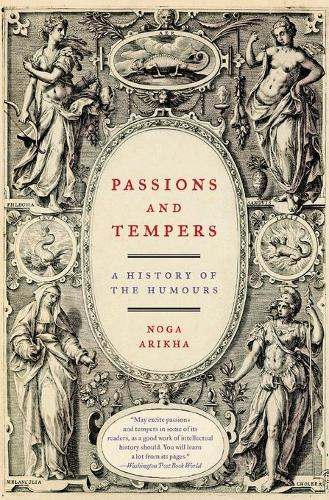 Passions and Tempers: A History of the Humours (Paperback)