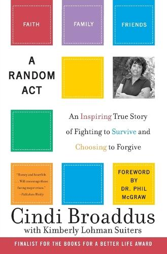 Random Act: An Inspiring True Story Of Fighting To Survive, And ChoosingTo Live (Paperback)