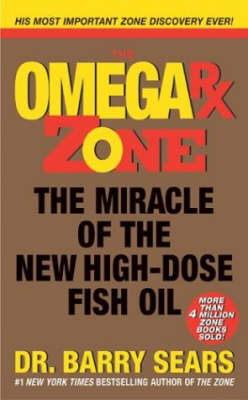Omega Rx Zone: The Miracle of the New High-Dose Fish Oil - The Zone (Paperback)