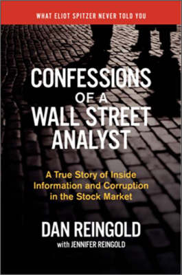 Confessions of a Wall Street Analyst: A True Story of Inside Information and Corruption in the Stock Market (Hardback)