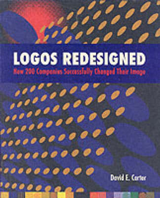 Logos Redesigned: How 200 Companies Successfully Changed Their Image (Paperback)