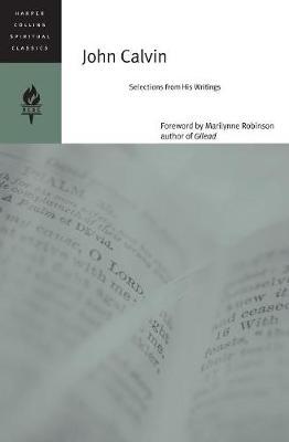 John Calvin: Selections From His Writings (Paperback)