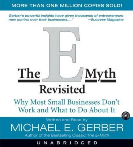 The E-Myth Revisited: Why Most Small Businesses Don't Work and (CD-Audio)