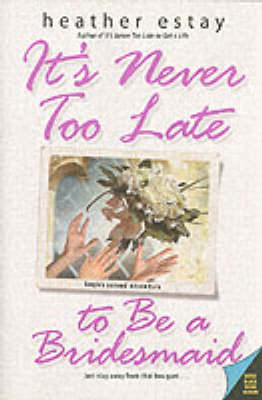 It's Never Too Late to be a Bridesmaid (Paperback)