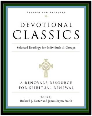 Devotional Classics: Selected Readings For Individuals And Groups (Paperback)