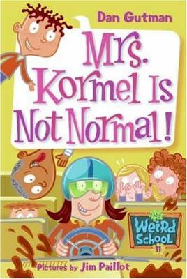 My Weird School #11: Mrs. Kormel Is Not Normal! - My Weird School 11 (Paperback)