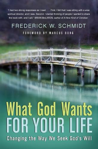 What God Wants For Your Life: Changing The Way We Seek God's Will (Paperback)