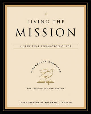 Living the Mission: A Spiritual Formation Guide (Paperback)