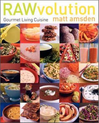 RAWvolution: Gourmet Living Cuisine (Hardback)