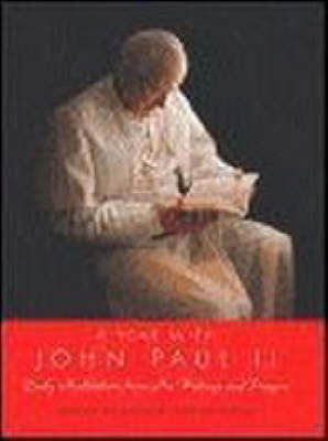 A Year With John Paul II: Daily Meditations From His Writings And Prayer s (Hardback)