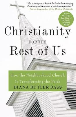 Christianity for the Rest of Us: How the Neighbourhood Church is Transfo rming the Faith (Paperback)