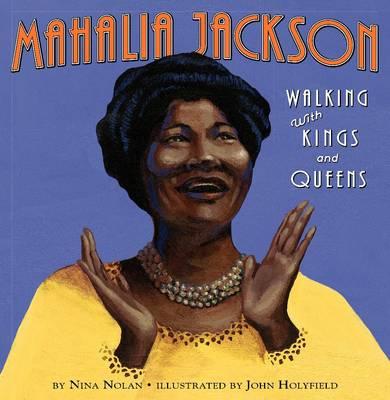 Mahalia Jackson: Walking with Kings and Queens (Hardback)