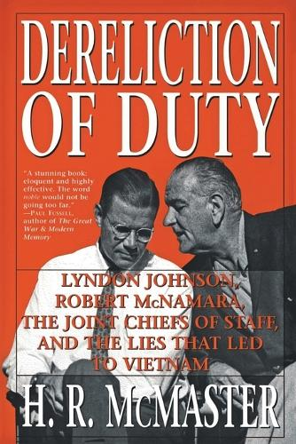 Dereliction of Duty: Johnson, McNamara, the Joint Chiefs of Staff, and the Lies That Led to Vietnam (Paperback)
