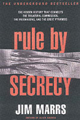 Rule by Secrecy: Hidden History That Connects the Trilateral Commission, the Freemasons, and the Great Pyramids, The (Paperback)