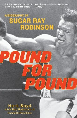 Pound For Pound: A Biography of Sugar Ray Robinson (Paperback)