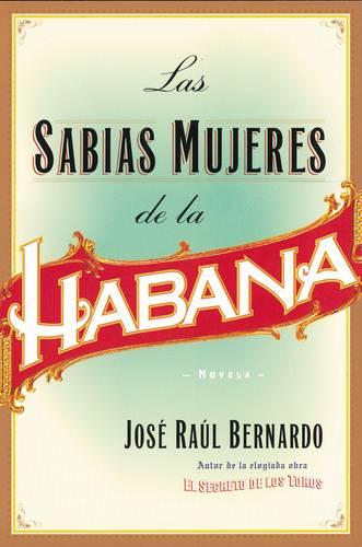 Las Sabias Mujeres de la Habana: Novela (Paperback)