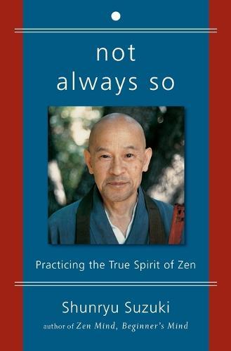 Not Always So: Practicing the True Spirit of Zen (Paperback)