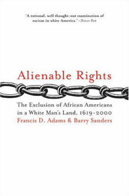Alienable Rights: The Exclusion of African Americans in a White Man's Land, 1619-2000 (Paperback)