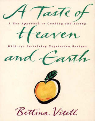 A Taste of Heaven and Earth (Paperback)