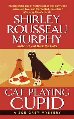 Cat Playing Cupid - Joe Grey Mystery Series 14 (Paperback)