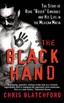"""The Black Hand: The Story of Rene """"Boxer"""" Enriquez and His Life in the Mexican Mafia (Paperback)"""