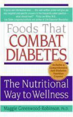 Foods That Combat Diabetes: The Nutritional Way to Wellness (Paperback)