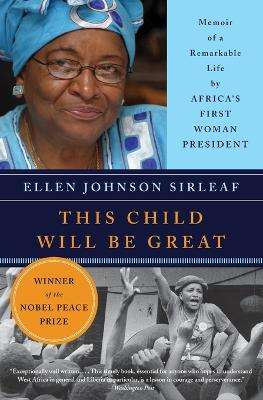 This Child Will Be Great: Memoir of a Remarkable Life by Africa's First Woman President (Paperback)