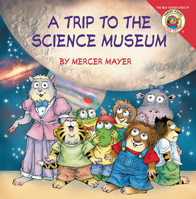 Little Critter: My Trip to the Science Museum - Little Critter (Paperback)