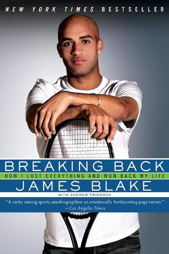 Breaking Back: How I Lost Everything and Won Back My Life (Paperback)