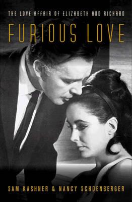 Furious Love: The Love Affair of Elizabeth and Richard (Hardback)