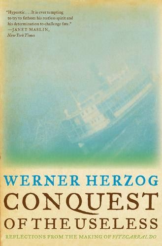 Conquest of the Useless: Reflections from the Making of Fitzcarraldo (Paperback)