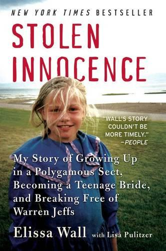 Stolen Innocence: My Story of Growing Up in a Polygamous Sect, Becoming a Teenage Bride, and Breaking Free of Warren Jeffs (Paperback)