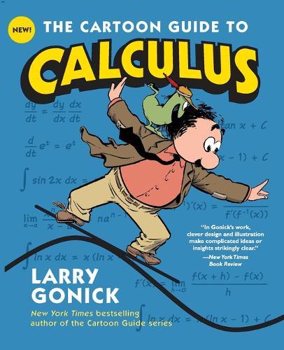 The Cartoon Guide to Calculus - Cartoon Guide Series (Paperback)
