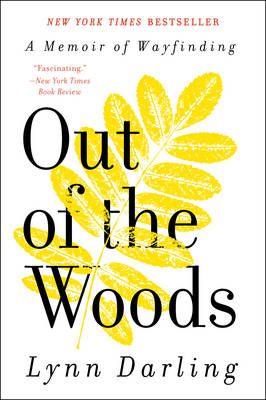 Out of the Woods: A Memoir of Wayfinding (Paperback)