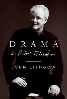 Drama: An Actor's Education (Hardback)