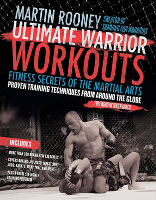 Ultimate Warrior Workouts (Training for Warriors): Fitness Secrets of the Martial Arts (Paperback)